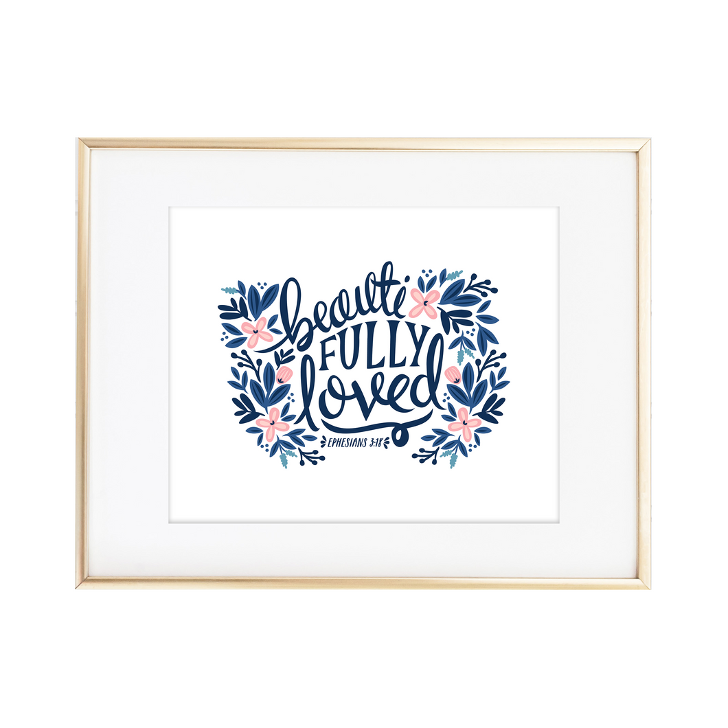 beautiFULLY LOVED - Ephesians 3:18 Print