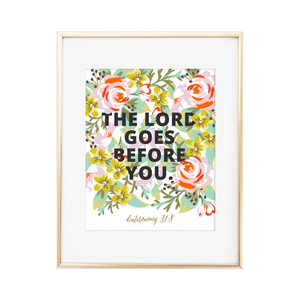 The Lord Goes Before You Deuteronomy 31:8 Print