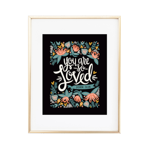 You Are So Loved - John 3:16 Print