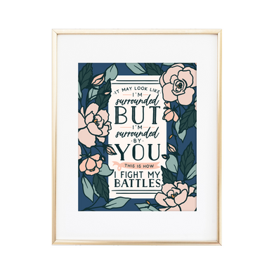 Fight My Battles Print