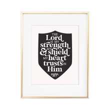 Load image into Gallery viewer, The Lord is my Strength & my Shield Psalm 28:7 Print