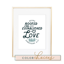 Load image into Gallery viewer, Rooted & Established in Love - Ephesians 3:17 Print