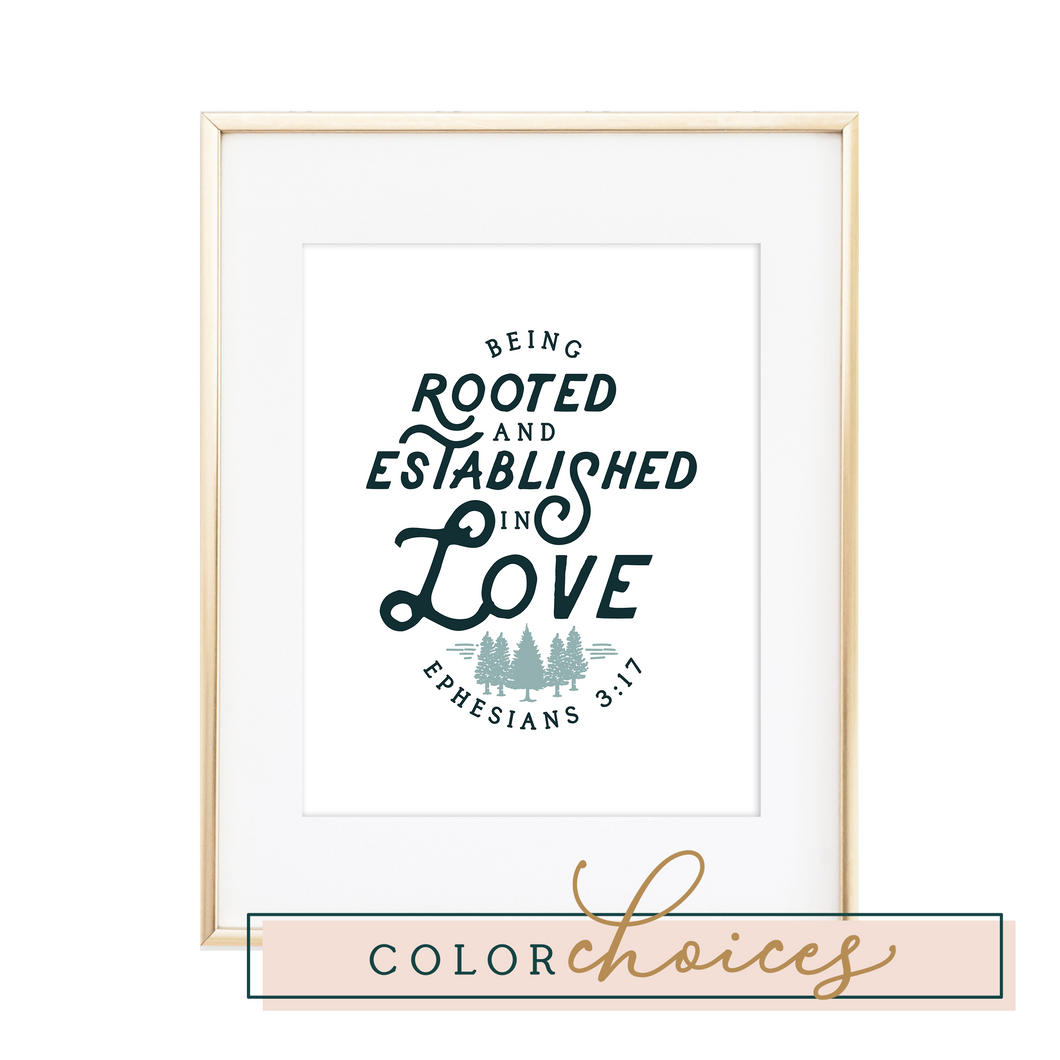 Rooted & Established in Love - Ephesians 3:17 Print