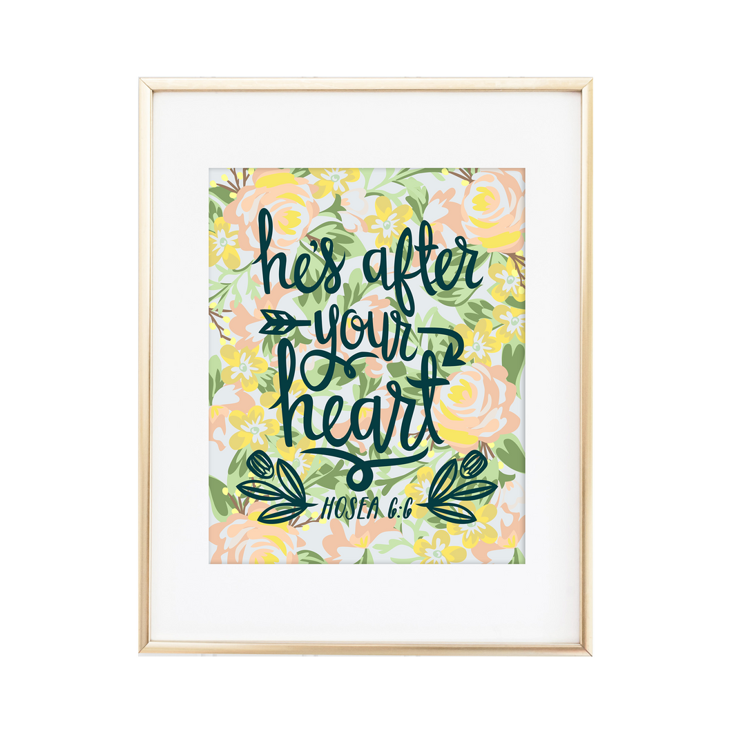 He's After Your Heart - Hosea 6:6 Print