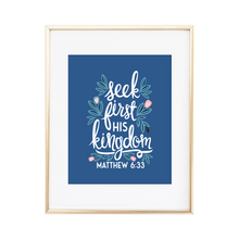 Load image into Gallery viewer, Seek First His Kingdom - Matthew 6:33 Print