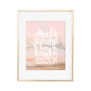 Seek First His Kingdom - Matthew 6:33 Print