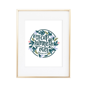 My Cup Runneth Over Psalm23:5 Print