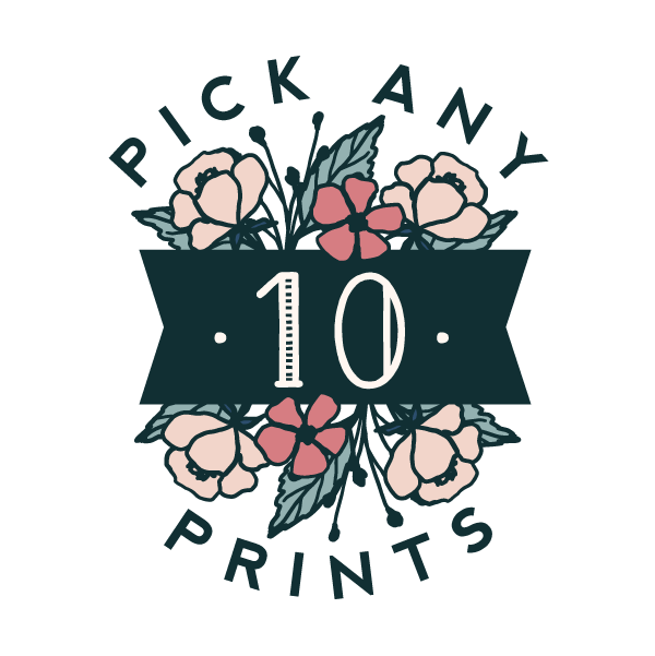 Pick Any 10 Prints