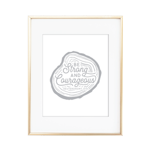 Be Strong and Courageous Print