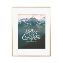 Load image into Gallery viewer, Be Strong and Courageous Print