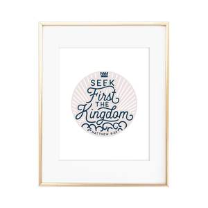 Seek First the Kingdom Print