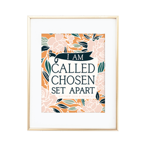 I Am Called, Chosen, Set Apart Print