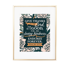 Load image into Gallery viewer, Give Thanks to the Lord Psalm 107:1 Print