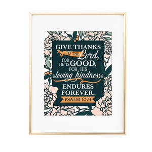 Give Thanks to the Lord Psalm 107:1 Print