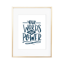 Load image into Gallery viewer, Your Words Have Power Print