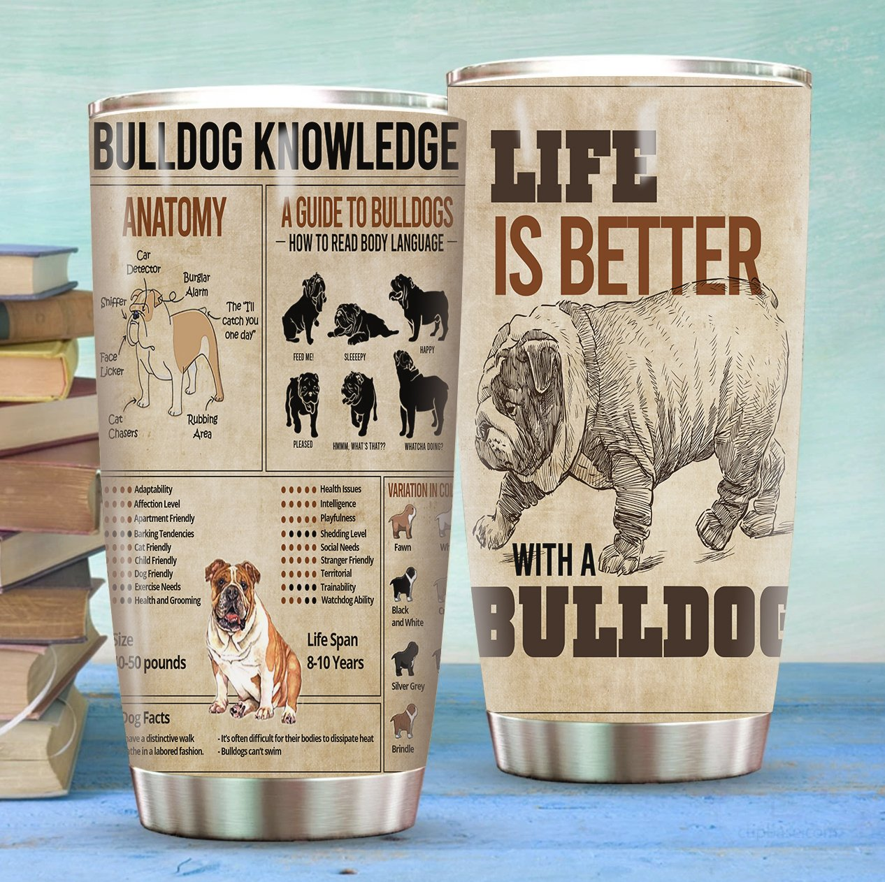 Life Is Better With A Bulldog Stainless Steel Tumbler
