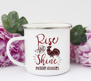 Rise and Shine Mother Cluckers Camp Mug