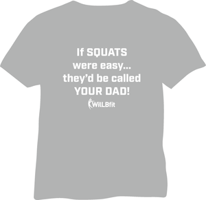 If Squats Were Easy...