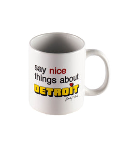 Say Nice Things About Detroit Coffee Mug