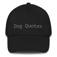 Load image into Gallery viewer, Dog Quotes - Baseball cap - by Sing with my Dog