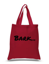 Load image into Gallery viewer, Bark...  - tote bag