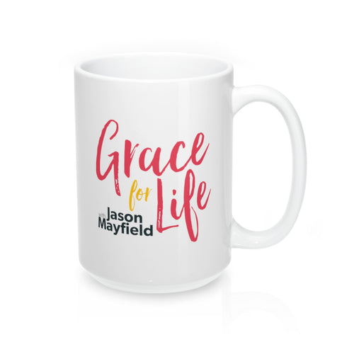 Grace For Life Mug 15oz