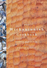 *The Wickaninnish Inn Cookbook