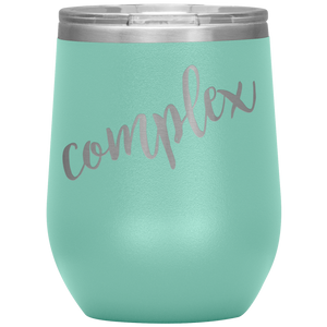 Complex Wine Tumbler with Lid [Because Opposites Attract!]