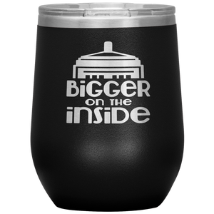 Bigger On The Inside Tardis Wine Tumbler with Lid [The Doctor Will See You Now!]
