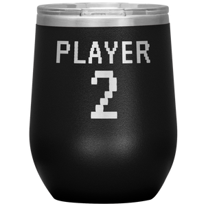 Gamer Player 2 Wine Tumbler with Lid [Cuz Gaming Is Better With Wine!]
