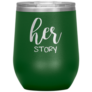 Her Story Wine Tumbler with Lid [Such A Sweet Pairing!]