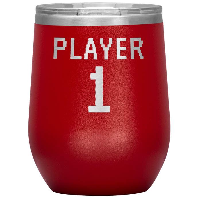 Gamer Player 1 Wine Tumbler with Lid [Cuz Gaming Is Better With Wine!]