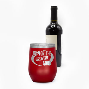 Greater Good Wine Tumbler with Lid [Made Specifically For Super Couples!]