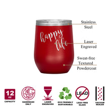 Happy Life Wine Tumbler with Lid [Hilarious at dinner parties!]