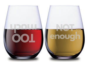 Too Much & Not Enough Funny Stemless Couples WineGlass Set of 2 [It's All Perspective, Right?!]