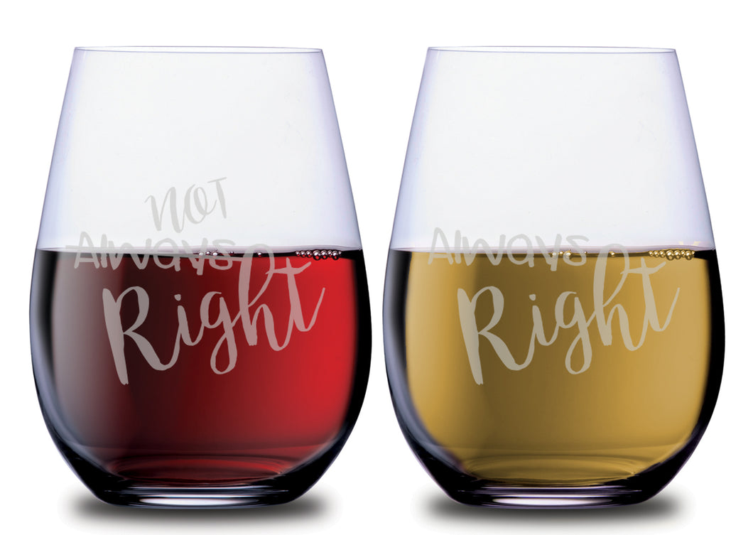 Always Right & Not Right Hilarious Stemless Couples WineGlass Set of 2 [Can't Go Wrong With These!!]