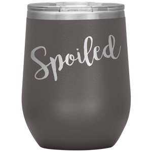 Spoiled Wine Tumbler with Lid [Funny AND True!]