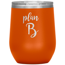 Plan B Wine Tumbler with Lid [Cuz Backup Plans Are The Best Plans!]