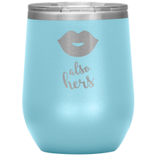 Also Hers Wine Tumbler with Lid [Everything is better in TWO!]