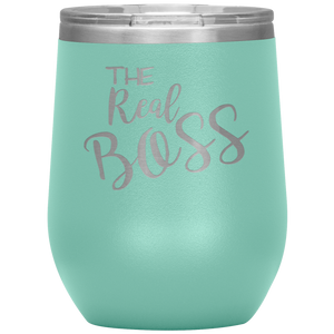 The Real Boss Wine Tumbler with Lid [So You Can Be Large & In Charge!!]