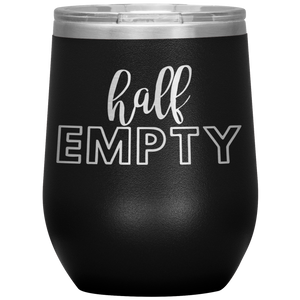 Half Empty Wine Tumbler with Lid [Hilarious Conversation Starter!]
