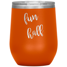 Fun Half Wine Tumbler with Lid [Because Fun IS Better, Silly Goose!]