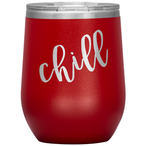 Chill Wine Tumbler with Lid [Spice Up Your Binge Watching!]