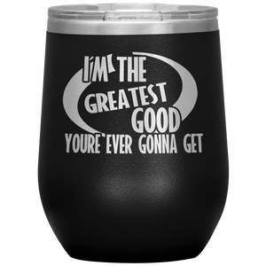 Greatest Good Wine Tumbler with Lid [Made Specifically For Super Couples!]