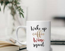Wakeup, Coffee, Wine, Repeat Hilarious Coffee Mug [Sure To Be Your Fave Morning Cup!]