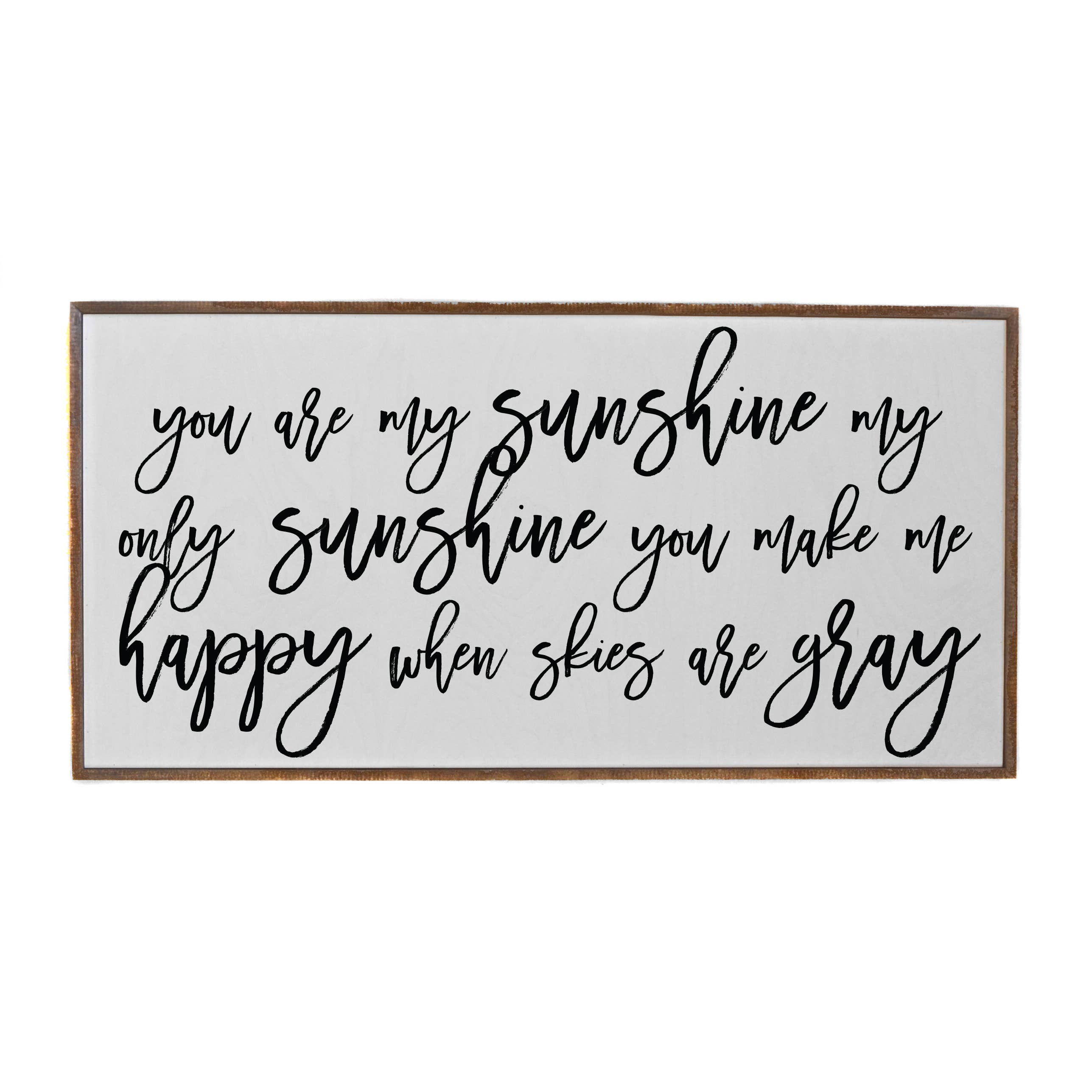 You Are My Sunshine... sign