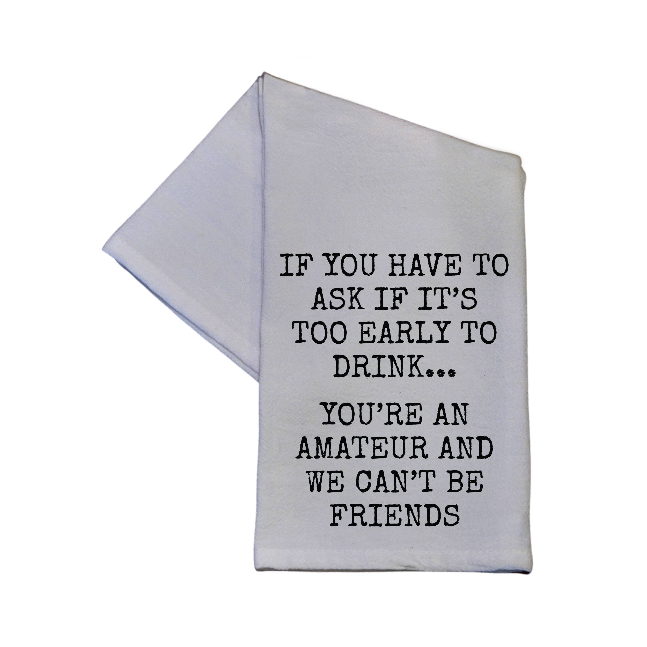 You're An Amateur Tea Towel