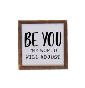 Be You The World Will Adjust