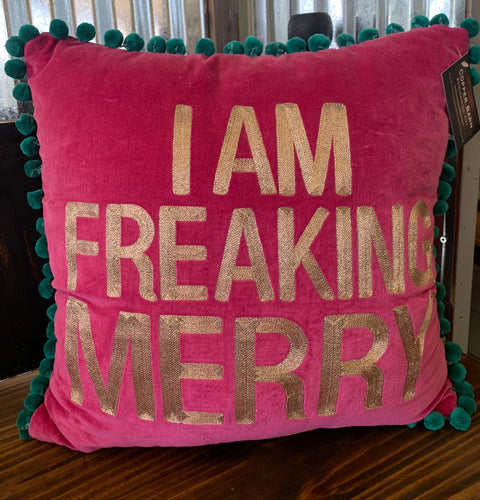 I am Freaking Merry Pillow