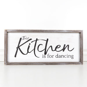 The Kitchen is for Dancing wood sign